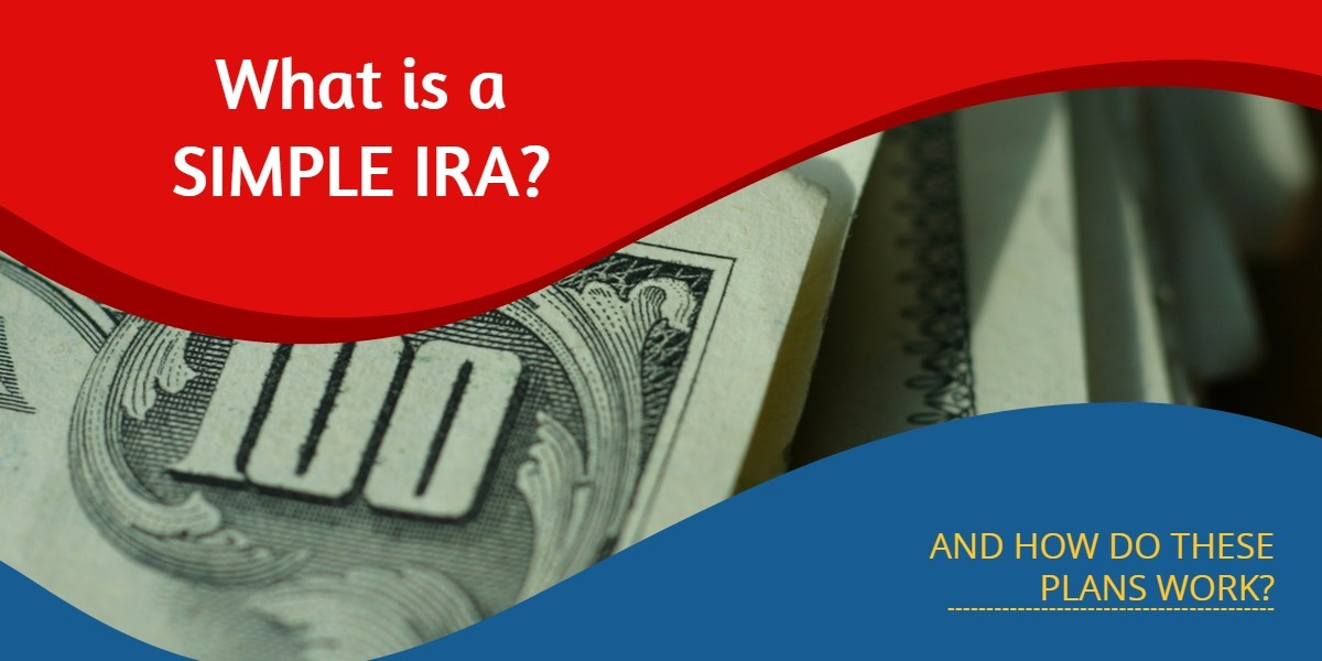 What is a SIMPLE IRA?