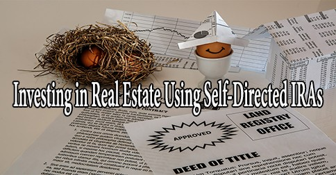 investing in real estate using self directed iras