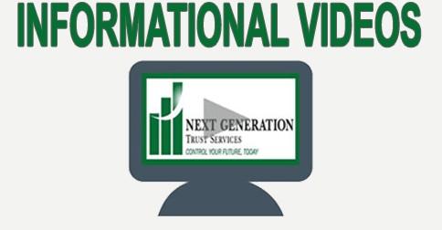 Next Generation Trust - Informational Videos