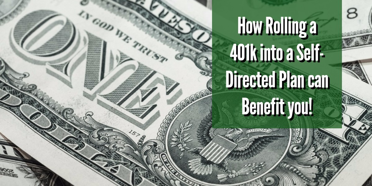 Rolling Over those 401(k) Funds into an IRA? Make it a Self-Directed IRA.