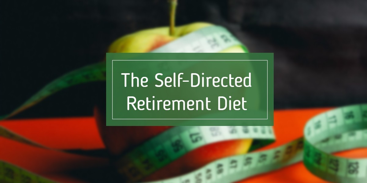 Saving for Retirement? Discipline Yourself with a Self-Directed Retirement Diet