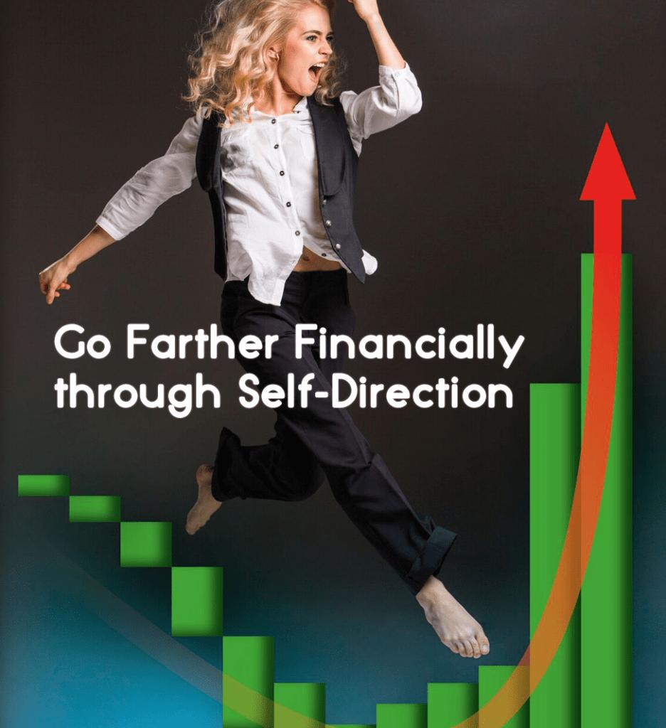 Go Farther Financially through Self-Direction